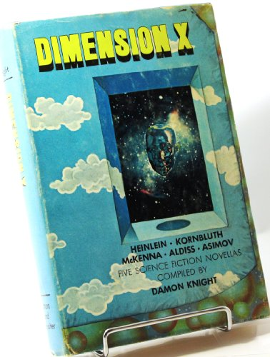 DIMENSION X: FIVE SCIENCE FICTION NOVELLAS: Knight, Damon (editor)