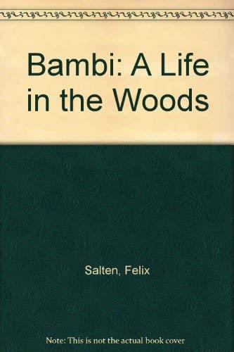 Bambi: A Life in the Woods.: SALTEN, Felix.