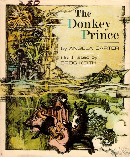 The Donkey Prince: Carter, Angela; illustrated by Eros Keith