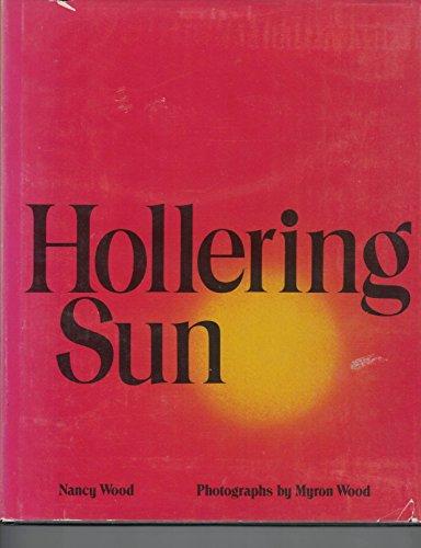 Hollering Sun: Wood, Nancy C.; Wood, Myron [Illustrator]