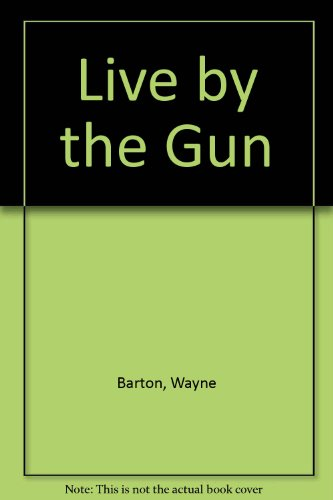 9780671652166: Live by the Gun