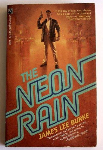 THE NEON RAIN: Burke, James Lee
