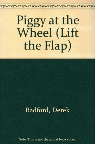 9780671652654: Piggy at the Wheel (Lift the Flap)