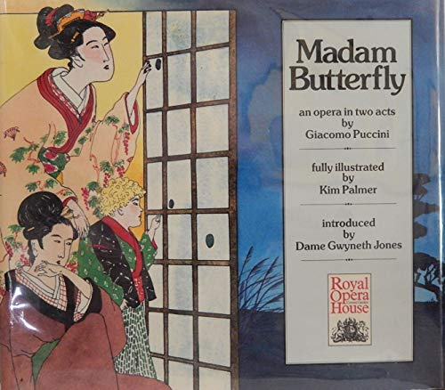 Madam Butterfly: an opera in two acts: Giacomo Puccini,Kim Palmer,Dame