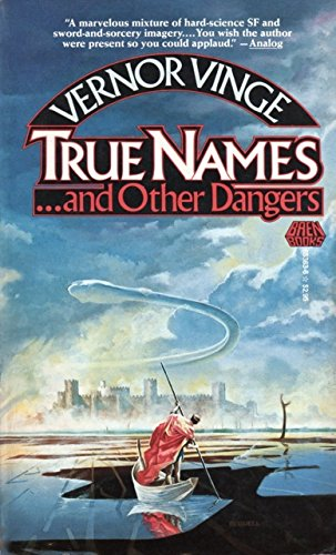 True Names. and Other Dangers : Bookworm, Run!; True Names; The Peddler's Apprentice; The Ungover...