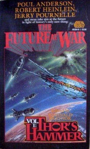 Thor's Hammer (The Future at War Series Volume 1): Heinlein, Robert A.; Benford, Gregory; Ing,...