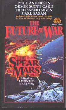 SPEAR OF MARS (The Future at War) (0671654233) by Anderson, Poul; Card, Orson Scott; Saberhagen, Fred; Sagan, Carl