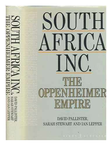 South Africa Inc: The Oppenheimer Empire: Pallister, David