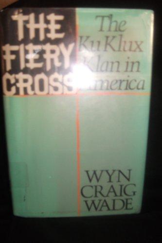 9780671654559: The Fiery Cross : The Klu Klux Klan in America