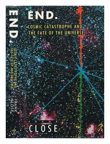 9780671654610: End: Cosmic Catastrophe and the Fate of the Universe