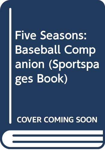 9780671655334: Five Seasons: Baseball Companion (Sportspages Book)