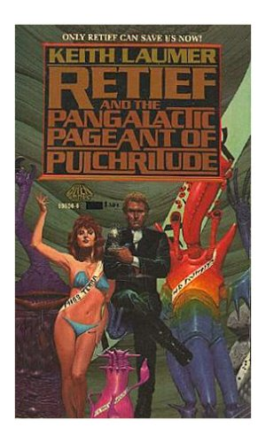 Retief and the Pangalactic Pageant of Pulchritude: Laumer, Keith