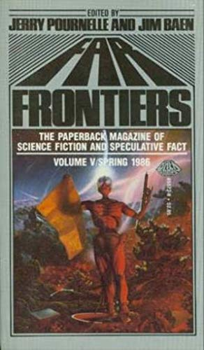 FAR FRONTIERS: Spring 1986, Vol. V: Pournelle, Jerry &