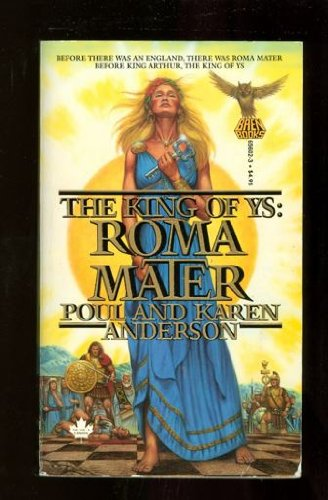 The King of Ys: Roma Mater: Anderson, Poul; Anderson,