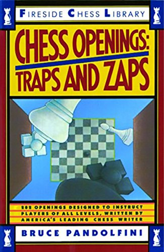 Chess Openings: Traps And Zaps (Fireside Chess Library) (0671656902) by Bruce Pandolfini