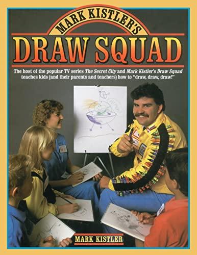 Mark Kistler's Draw Squad: Kistler, Mark