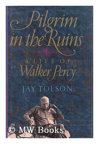 [signed] Pilgrim in the Ruins: A Life of Walker Percy