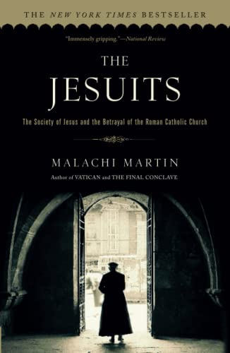9780671657161: The Jesuits: The Society of Jesus and the Betrayal of the Roman Catholic Church