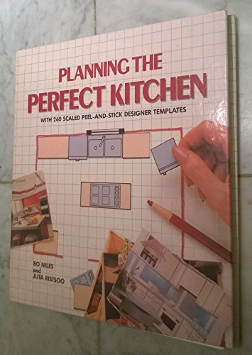 Planning the Perfect Kitchen: Niles, Bo; Ristsoo,