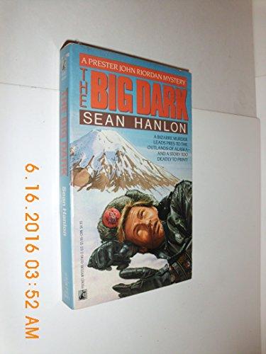The Big Dark (The Prester John Riordan Mystery Series, Book 2): Hanlon, Sean