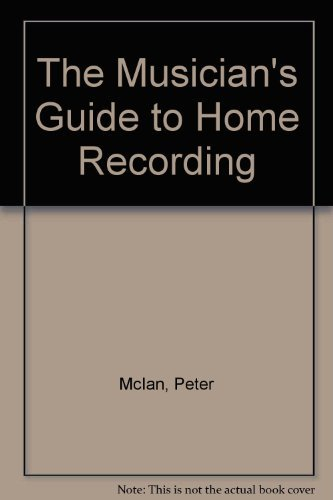9780671657543: The Musician's Guide to Home Recording