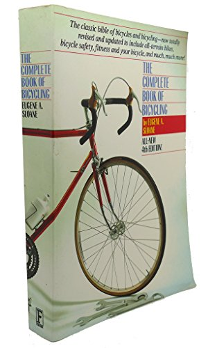 The Complete Book of Bicycling (4th Edition): Sloane, by Eugene A.