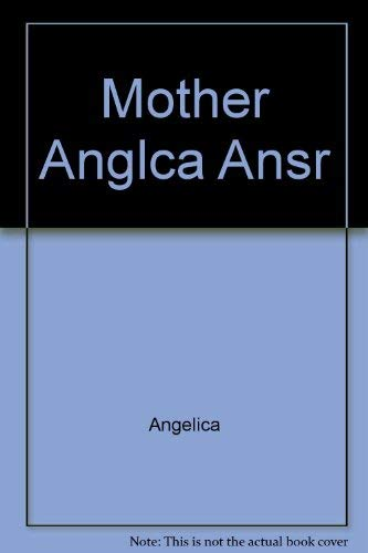 Mother Angelica's Answers, Not Promises: Angelica