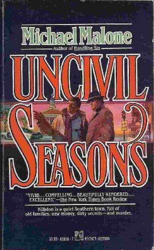 Uncivil Seasons: Malone