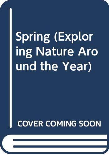9780671658588: Spring (Exploring Nature Around the Year)