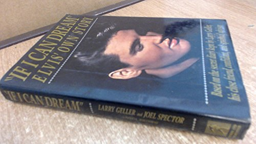 If I Can Dream: Elvis' Own Story (0671659227) by Geller, Larry; Spector, Joel; Romanowski, Patricia