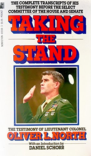 Taking the Stand: The Testimony of Lieutenant Colonel Oliver L. North: North, Oliver L.
