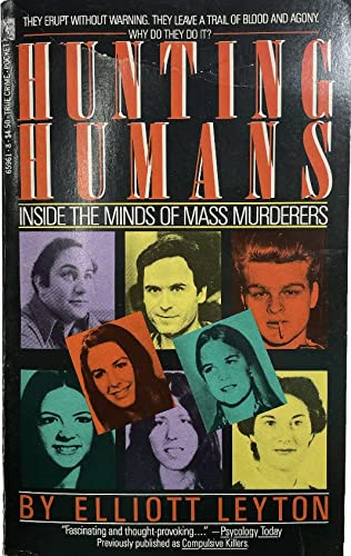 9780671659615: Hunting Humans: Inside The Minds Of Mass Murderers
