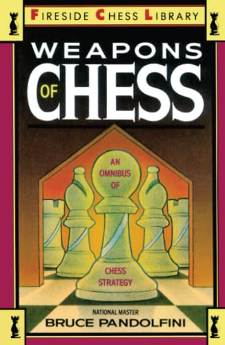 9780671659721: Weapons of Chess: An Omnibus of Chess Strategies: an Omnibus of Chess Strategy (Fireside Chess Library)
