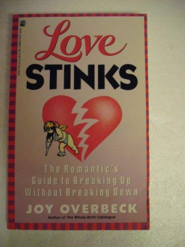 9780671660208: Love Stinks: The Romantic's Guide to Breaking Up Without Breaking Down