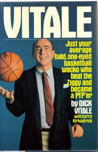 Vitale: Just Your Average Bald, One-Eyed Basketball Wacko Who Beat the Ziggy and Became a PTP'...