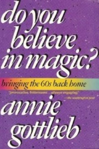 9780671660505: Do You Believe in Magic? Bringing the Sixties Back Home (A Fireside Book)