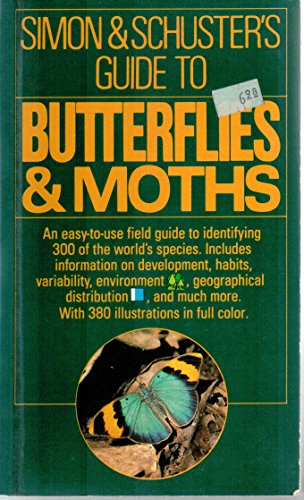 9780671660666: Simon & Schuster's Guide to Butterflies & Moths: An Easy to Use Field Guide