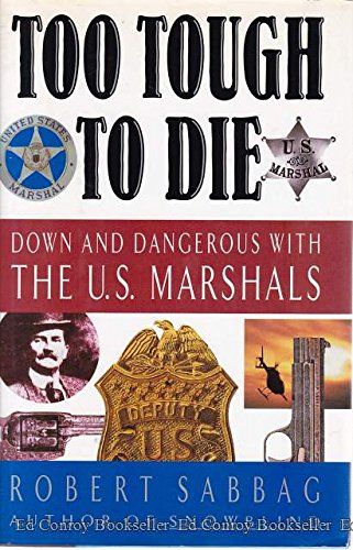9780671660949: Too Tough to Die: Down and Dangerous with the U.S. Marshals