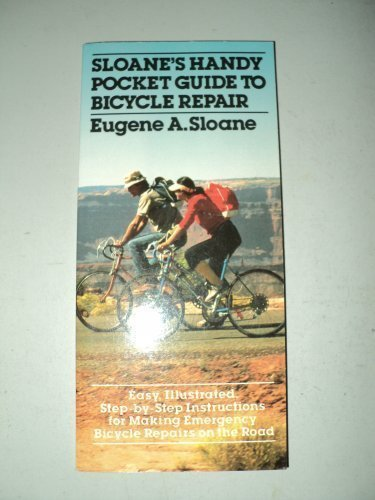 Sloane's handy pocket guide to bicycle repair (9780671661014) by Eugene A Sloane