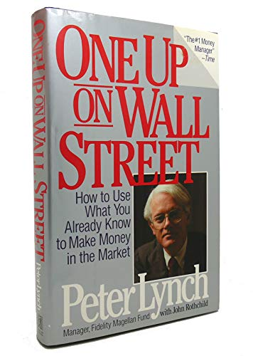 One Up On Wall Street: Lynch, Peter; Rothchild, John