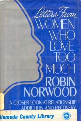 9780671661564: Letters from Women Who Love Too Much: A Closer Look at Relationship Addiction and Recovery