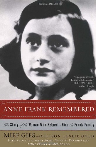 9780671662349: Anne Frank Remembered: The Story of the Woman Who Helped to Hide the Frank Family
