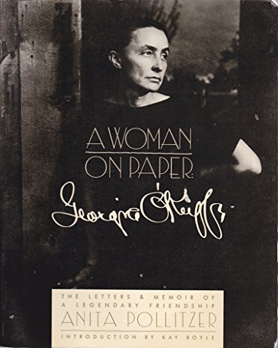 A Woman on Paper: Georgia O'Keeffe: The Letters & Memoir of an Extraordinary Friendship