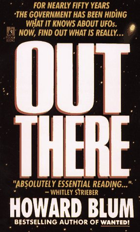 Out There: The Government's Secret Quest for Extraterrestrials: Howard Blum