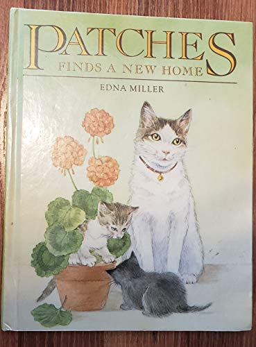 Patches Finds a New Home (067166266X) by Miller, Edna