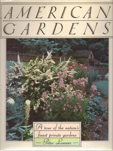 9780671662677: American Gardens: A Tour of the Nation's Finest Private Gardens