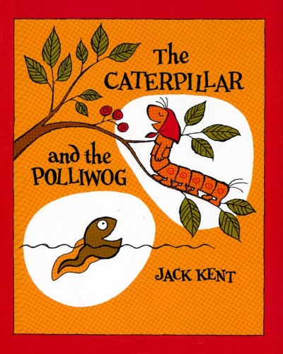9780671662806: The Caterpillar and the Polliwog