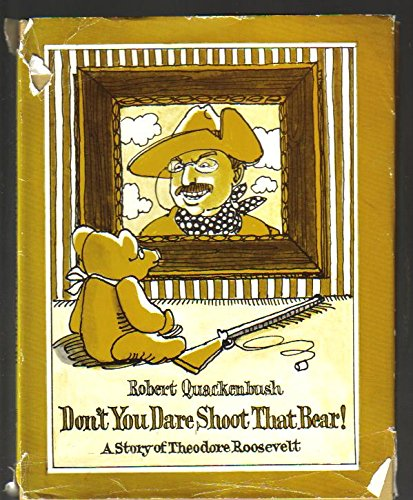 9780671662950: Don't You Dare Shoot That Bear!: A Story of Theodore Roosevelt