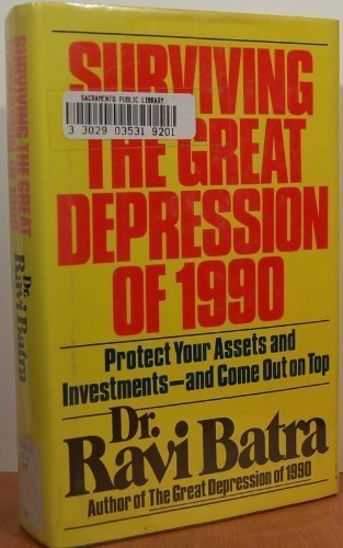 Surviving the Great Depression of 1990: Protect Your Assets and Investments--And Come Out on Top: ...