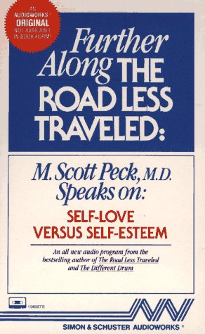 9780671663445: FURTHER ALONG THE ROAD LESS TRAVELED SELF LOVE V.: Self Love v. Self-Esteem